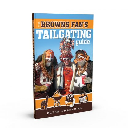 The Browns Fan's Tailgating Guide, a book by Peter Chakerian from Gray & Company, Publishers – front cover