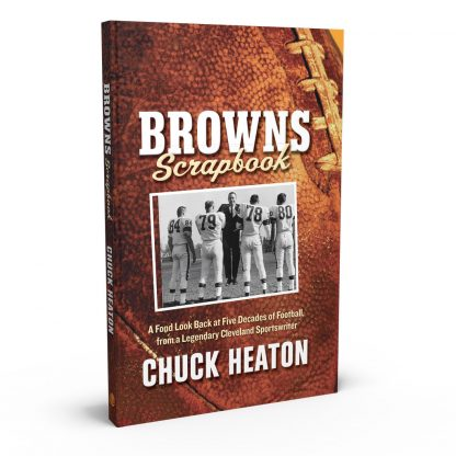 Browns Scrapbook: A Fond Look Back at Five Decades of Football, from a Legendary Cleveland Sportswriter, a book by Chuck Heaton from Gray & Company, Publishers – front cover