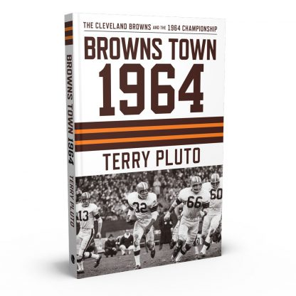 Browns Town 1964: The Cleveland Browns and the 1964 Championship, a book by Terry Pluto from Gray & Company, Publishers – front cover