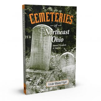 Cemeteries of Northeast Ohio: Stones, Symbols & Stories, a book by Vicki Blum Vigil from Gray & Company, Publishers – front cover