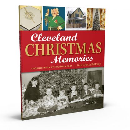 Cleveland Christmas Memories: Looking Back at Holidays Past, a book by Gail Ghetia Bellamy from Gray & Company, Publishers – front cover