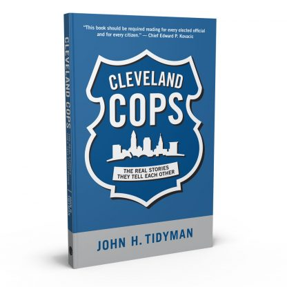 Cleveland Cops: The Real Stories They Tell Each Other, a book by John H. Tidyman from Gray & Company, Publishers – front cover