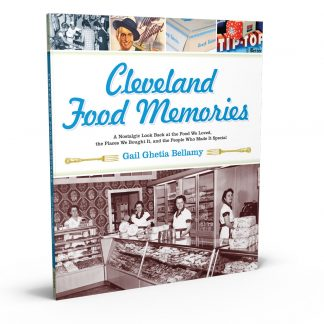 Cleveland Food Memories: A Nostalgic Look Back at the Food We Loved, the Places We Bought It, and the People Who Made It Special, a book by Gail Ghetia Bellamy from Gray & Company, Publishers – front cover