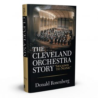 """The Cleveland Orchestra Story: """"Second to None"""", a book by Donald Rosenberg from Gray & Company, Publishers – front cover"""