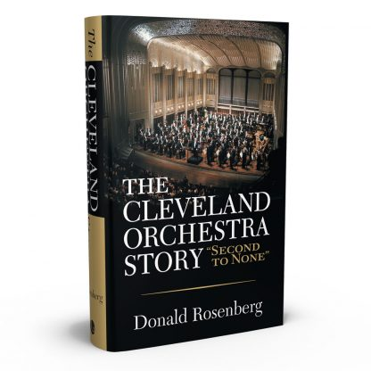 "The Cleveland Orchestra Story: ""Second to None"", a book by Donald Rosenberg from Gray & Company, Publishers – front cover"