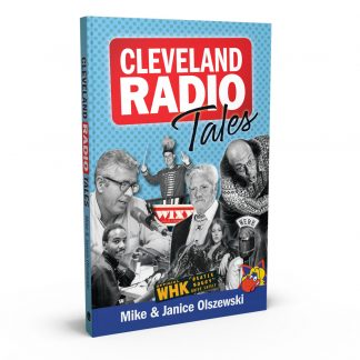 Cleveland Radio Tales: Stories from the Local Radio Scene of the 1960s, '70s, '80s, and '90s, a book by Mike Olszewski and Janice Olszewski from Gray & Company, Publishers – front cover