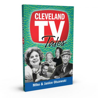 Cleveland TV Tales: Stories from the Golden Age of Local Television, a book by Mike Olszewski and Janice Olszewski from Gray & Company, Publishers – front cover