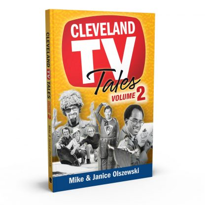 Cleveland TV Tales Volume 2: More Stories from the Golden Age of Local Television, a book by Mike Olszewski and Janice Olszewski from Gray & Company, Publishers – front cover