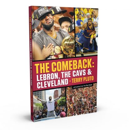 The Comeback: LeBron, the Cavs & Cleveland: How LeBron James Came Home and Brought a Championship to Cleveland, a book by Terry Pluto from Gray & Company, Publishers – front cover