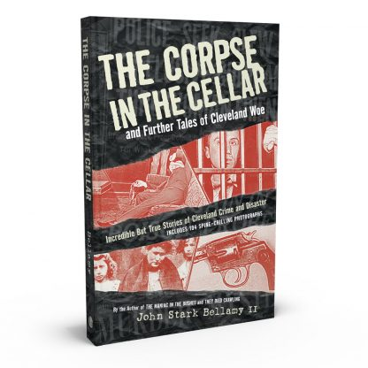 The Corpse in the Cellar: And Further Tales of Cleveland Woe, a book by John Stark Bellamy II from Gray & Company, Publishers – front cover