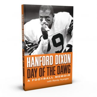 Day of the Dawg: A Football Memoir, a book by Hanford Dixon and Randy Nyerges from Gray & Company, Publishers – front cover