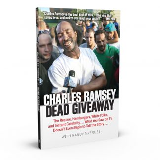 Dead Giveaway: The Rescue, Hamburgers, White Folks, and Instant Celebrity . . . What You Saw on TV Doesn't Begin to Tell the Story . . ., a book by Charles Ramsey and Randy Nyerges from Gray & Company, Publishers – front cover