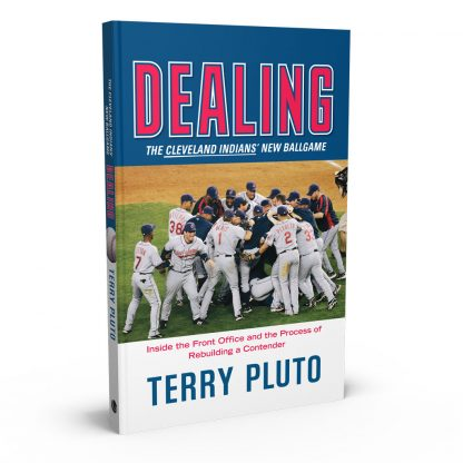Dealing: Inside the Front Office and the Process of Rebuilding a Contender, a book by Terry Pluto from Gray & Company, Publishers – front cover