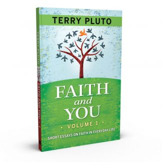 Faith and You Vol. 1: Essays on Faith in Everyday Life, a book by Terry Pluto from Gray & Company, Publishers – front cover