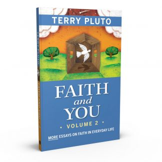Faith and You Vol. 2: More Essays on Faith in Everyday Life, a book by Terry Pluto from Gray & Company, Publishers – front cover