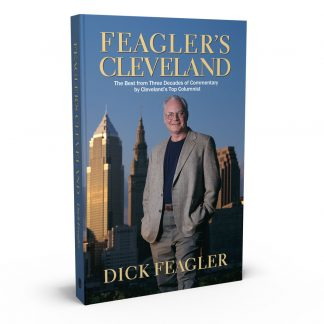 Feagler's Cleveland: The Best from Three Decades of Commentary by Cleveland's Top Columnist, a book by Dick Feagler from Gray & Company, Publishers – front cover