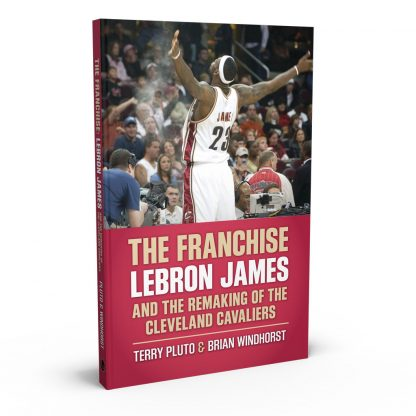 The Franchise: LeBron James and the Remaking of the Cleveland Cavaliers, a book by Terry Pluto and Brian Windhorst from Gray & Company, Publishers – front cover