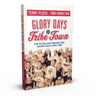 Glory Days in Tribe Town: The Cleveland Indians and Jacobs Field 1994–1997, a book by Terry Pluto and Tom Hamilton from Gray & Company, Publishers – front cover