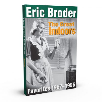 The Great Indoors: Favorites 1987–1996, a book by Eric Broder from Gray & Company, Publishers – front cover