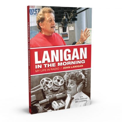 Lanigan in the Morning: My Life in Radio, a book by John Lanigan from Gray & Company, Publishers – front cover
