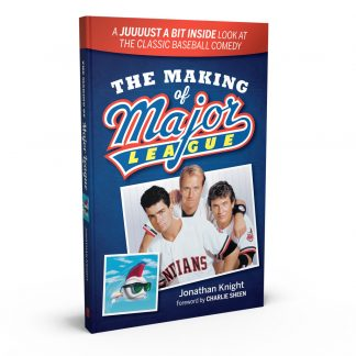 The Making of Major League: A Juuuust a Bit Inside Look at the Classic Baseball Comedy, a book by Jonathan Knight from Gray & Company, Publishers – front cover
