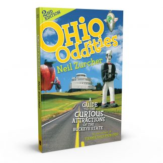 Ohio Oddities 2nd Edition: A Guide to the Curious Attractions of the Buckeye State, a book by Neil Zurcher from Gray & Company, Publishers – front cover