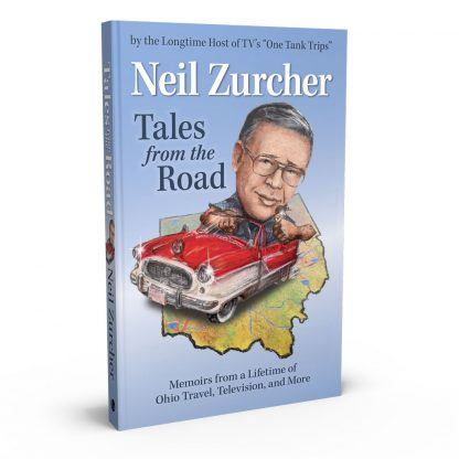 Tales from the Road: Memoirs from a Lifetime of Ohio Travel, Television, and More, a book by Neil Zurcher from Gray & Company, Publishers – front cover