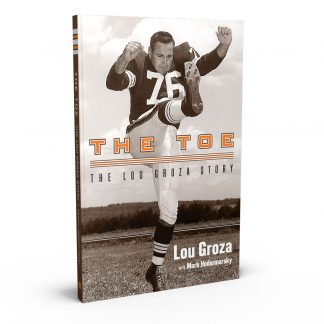 The Toe: The Lou Groza Story, a book by Lou Groza from Gray & Company, Publishers – front cover