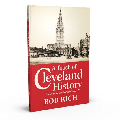 A Touch of Cleveland History: Stories from the First 200 Years, a book by Bob Rich from Gray & Company, Publishers – front cover