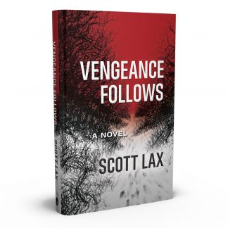 Vengeance Follows: A Novel, a book by Scott Lax from Gray & Company, Publishers – front cover