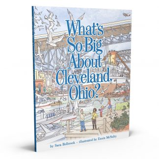 What's So Big About Cleveland, Ohio?, a book by Sara Holbrook and Ennis McNulty from Gray & Company, Publishers – front cover